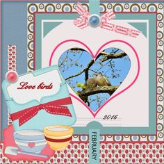 [here is my page -March 2016 - Love birds used your gval_February Template , thanks Gloria , I made a challenge page already but I would show what I did with your template too , it is not easy working by png's in my program so I did it this way. and used all from Gloria DAD 1-10 , thanks Gloria pict. free to use from pixabay font - Script shadowed a bit
