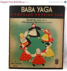 Vintage 1935 Baba Yaga - A Popular Russian Tale Retold by Rose Celli and IIllustrated by Nathalie Parain