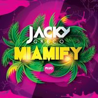 Jacky Greco - Miamify (Exclusive Free Download) by Jacky Greco on SoundCloud
