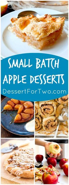 Apple dessert recipes: small batch apple desserts for two. Easy apple desserts. Apple pie, apple tarte tatin, apple cinnamon rolls, homemade crockpot apple butter, apple pie pizza and more!