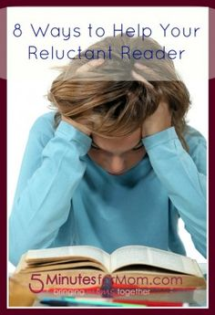 8 Ways to Help Your Reluctant Reader on http://www.5minutesformom.com