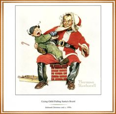 Crying Child Pulling Santa's Beard by Norman Rockwell Más Norman Rockwell Prints, Norman Rockwell Paintings, Vintage Christmas Images, Christmas Art, Father Christmas, Christmas Ideas, Xmas, Norman Rockwell Christmas, Art Pictures
