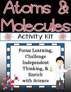 Atoms and Molecules Activity Kit is a fun, interactive way for students to learn, while integrating science and ELA! Make learning without a textbook motivating and exciting for students! Included in this kit you will find: -Atoms and Molecules Menu (keeps students' independent learning focused with 6 activity choices) -Atoms Pamphlet (copy back to back to create pamphlet for