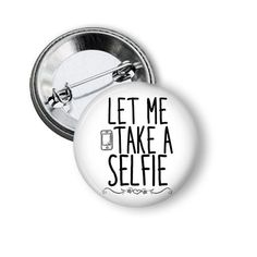 Let me take a Selfie Button #selfies #selfie #selfiebutton