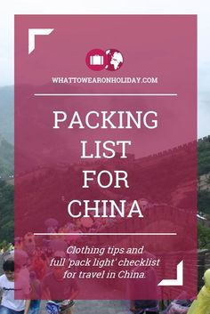 What should you wear in China? Our clothing advice tells you what to pack, and our free packing lists tell you exactly how much to pack. Pack right, pack light.