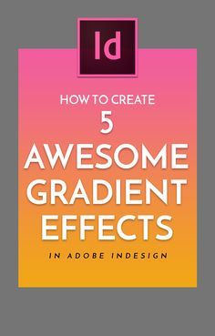 How to Create 5 Awesome Gradient Effects in Adobe InDesign Graphic Design Tools, Graphic Design Tutorials, Graphic Design Inspiration, Tool Design, Web Design, Layout Design, Adobe Indesign, Adobe Software, Photoshop For Photographers