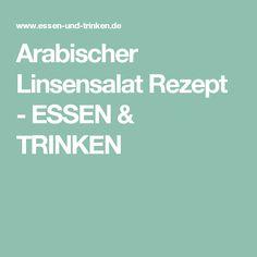 Arabischer Linsensalat Rezept - ESSEN & TRINKEN