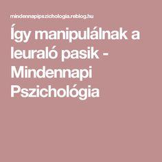 Így manipulálnak a leuraló pasik - Mindennapi Pszichológia
