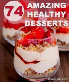 We've combed the Internet for the best healthy dessert recipes. Here are 74 of our favorites, which include whole foods and no refined sugars.