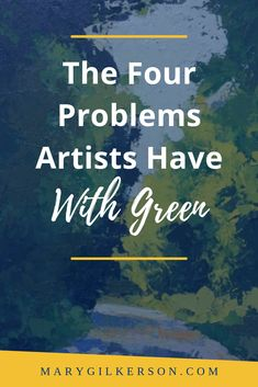 The Problem of Green - Mary Bentz Gilkerson Oil Painting Tips, Acrylic Painting Lessons, Watercolor Paintings Abstract, Acrylic Painting Tutorials, Painting Art, Abstract Art, Modern Art Paintings, Green Paintings, Indian Paintings