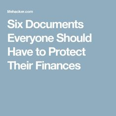 Six Documents Everyone Should Have to Protect Their Finances