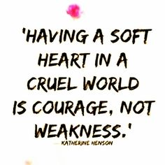 Courage, not weakness