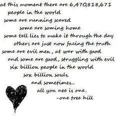 one tree hill always says the perfect things :)