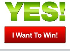 YES! I Want To Win!