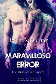 P R O M E S A S   D E   A M O R: Reseña | Maravilloso Error, Jamie McGuire (FanArt realizado por FlordeCereza - Créditos de Promesas de Amor)