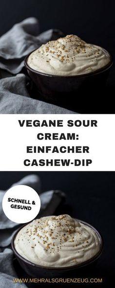 Vegane Sour Cream schnell und einfach aus ein paar Cashews und wenigen weiteren Zutaten selbstgemacht. Peppt jedes Abendessen auf!