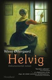 Helvig - en dokumentarisk roman af Winni Østergaard - Køb bogen hos SAXO.com
