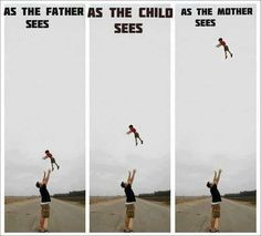 """Mom always sees the situation as the """"what if"""" versus reality. So true. Dad thinks things are no big deal while mom freaks out!"""