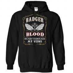 Badger blood runs though my veins - #gift for men #coworker gift. PRICE CUT => https://www.sunfrog.com/Names/Badger-Black-81335463-Hoodie.html?68278