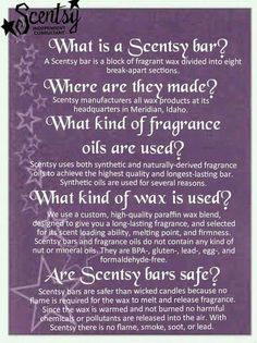 Scentsy wax bars are a safe way to fill your home or office with your favorite fragrances. Contact your local Scentsy consultant for fragrance or perfume questions.