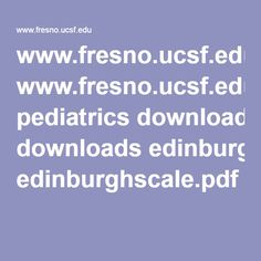 www.fresno.ucsf.edu pediatrics downloads edinburghscale.pdf