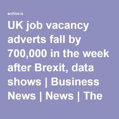UK job vacancy adverts fall by 700,000 in the week after Brexit, data shows   Business News   News   The Independent