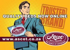 EXCITING NEWS FROM ASCOT BEDS & FURNITURE!! You can easily now purchase your bed online. Just follow the link www.ascot.co.za and we will hook you up on our amazing deals and upcoming promotions  BED SHOPPING MADE EASY! ClICK, CLICK, ZZZZZZ