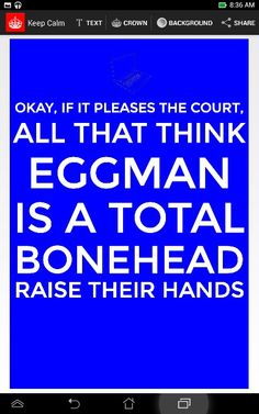 ~raises hand~ Judge: eggman is now officially a bonehead Crowd: ~cheers happily and laughs~ Eggman: aw come on guys this isn't funny!