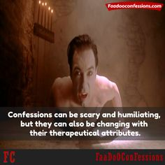 ‪#‎Confessions‬ can be scary and humiliating, but they can also be changing with their therapeutical attributes.