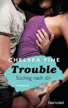 Dinchen´s Welt der Bücher: | Rezension | Trouble - Süchtig nach Dir von Chels...