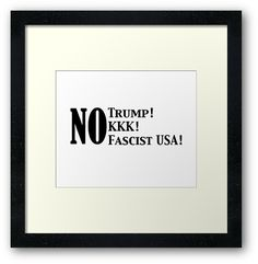 No Trump! No KKK! No Fascist USA!