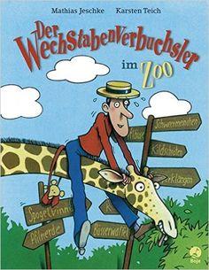Der Wechstabenverbuchsler im Zoo: Amazon.de: Mathias Jeschke, Karsten Teich: Bücher