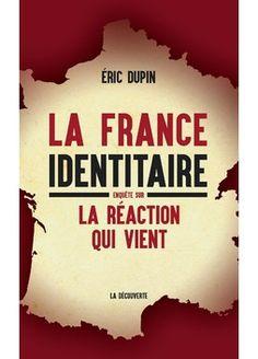 Image result for la France identitaire (Seuil), du journaliste Eric Dupin