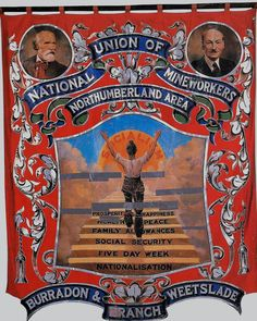 Northumberland Past: Miners' Trade Union Banners Detective, Art Nouveau, Labor Union, Union Flags, Anarchism, Political Art, Coal Mining, Red Flag, Painted Signs