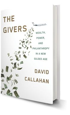 David Callahan, founder and editor of Inside Philanthropy, describes his  new book on the mega-givers coming into philanthropy and why he wrote it.
