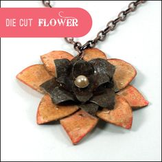 Found metal made into pendant using sizzix die cut at Saved By Love Creations!