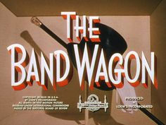 Movie typography from 'The Band Wagon' directed by Vincente Minnelli, starring Burt Lancaster, Montgomery Clift, Deborah Kerr, Frank Sinatra Lettering Design, Hand Lettering, Nanette Fabray, Art Of The Title, National Board Of Review, Free Piano, Title Card, Title Font, Fred Astaire