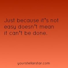 It may not be easy but it can still be done.