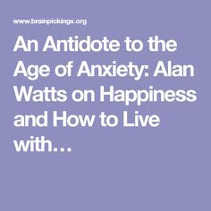 The wisdom of insecurity a message for an age of anxiety alan w 516ee41059f8305b016b13f9373d1d96 alan watts antidoteg fandeluxe Image collections