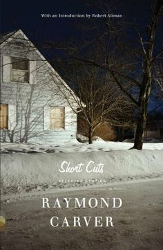 Short Cuts: Selected Stories by Raymond Carver
