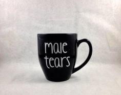 NEW DESIGN Male Tears coffee mug Featured on Buzzfeed UK
