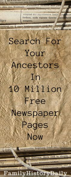 America: Find Your Ancestors in These Free Old Newspapers Free Genealogy Resources: Search for your ancestors in these 10 million free newspaper pages now.Free Genealogy Resources: Search for your ancestors in these 10 million free newspaper pages now. Free Genealogy Sites, Genealogy Research, Family Genealogy, Genealogy Chart, Ancestry Free, Free Genealogy Records, Genealogy Forms, Genealogy Humor, Find Your Ancestors