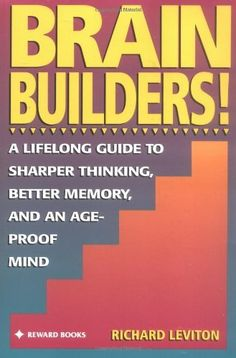 Brain Builders!: A Lifelong Guide to Sharper Thinking, Better Memory, and an Age-Proof Mind by Richard Leviton. $15.98. Author: Richard Leviton. Publication: September 1, 1995. Publisher: Prentice Hall Press; 1 edition (September 1, 1995). Reading level: Ages 18 and up. Save 11% Off!