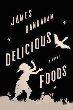 Delicious Foods, James Hannaham