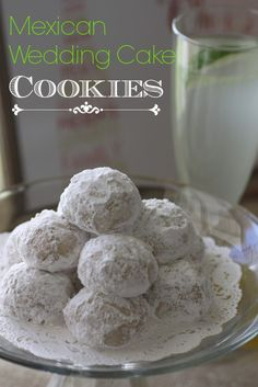 Mexican Wedding Cake Cookie Recipe these have been a yearly tradition here for years, and it really does my heart good to see that my daughter is now keeping this alive in her young family.
