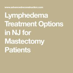 Groundbreaking Lymphedema Treatment Procedure Developed In France Now  Performed By NY And NJ Institute For Advanced Reconstruction For Pain And  Swelling.