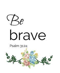 Be Brave psalm 31:24 bible art bible verse art christian Buy on etsy!