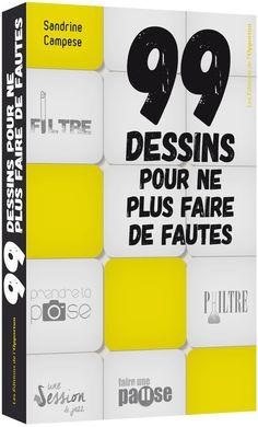 99 dessins pour ne plus faire de fautes De Sandrine CAMPESE - Les Éditions de l'Opportun
