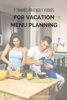 Seven travel-friendly foods perfect for vacation menu planning! Use these ingredients in vacation homes, ski rentals, and cabins!