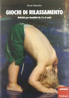Giochi di rilassamento: un libro, tante attività per bimbi dai 2 ai 6 anni